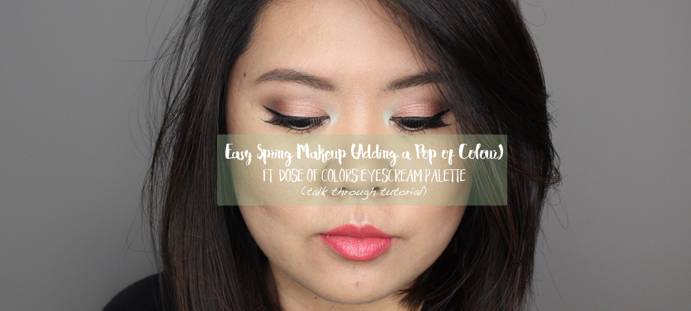 Easy Spring Makeup ft. Dose of Colors Eyescream Palette